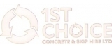 1st Choice Concrete & Skip hire