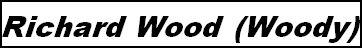 Richard Wood (Woody)