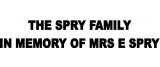 The Spry family in memory of Mrs E Spry