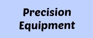 Precision Equipment