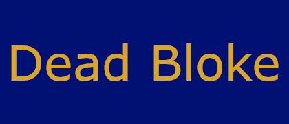 Dead Bloke