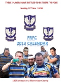 Scrums, Bums and Tums 2013 - FRFC Charity Calendar - Calling all Members, past and present!!!! still