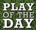 Man of the Match and Play of the Day!