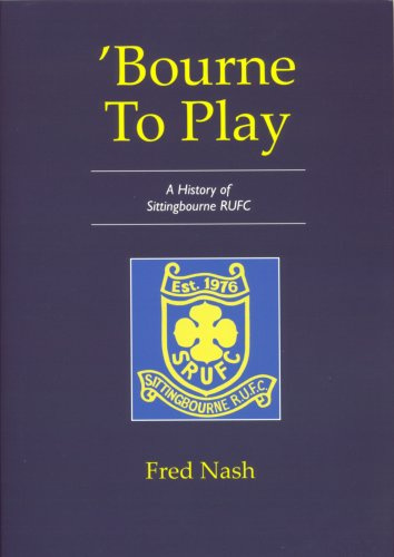 Image: 'Bourne To Play A History of Sittingbourne RUFC
