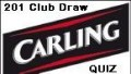CARLING QUIZ NIGHT & 201 CLUB DRAW image