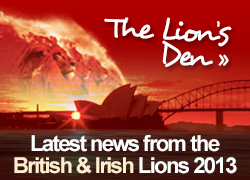 The Lions Den - Latest news from the British & Irish Lions 2013